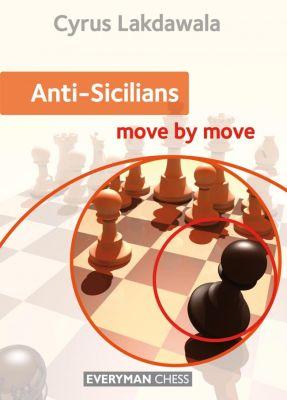ANTI-SICILIANS : MOVE BY MOVE