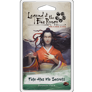 L5R LCG: FATE HAS NO SECRETS