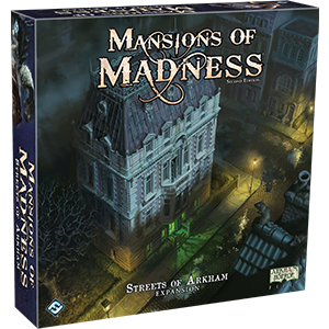 MANSIONS OF MADNESS 2ND: STREETS OF ARKHAM