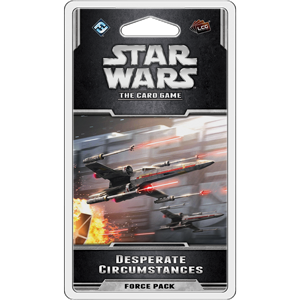 STAR WARS LCG: DESPERATE CIRCUMSTANCES