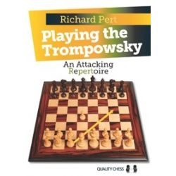 PLAYING THE TROMPOWSKY : AN ATTACKING REPERTOIRE