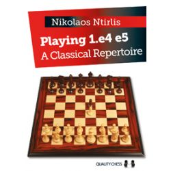 PLAYING 1.e4e5:  A CLASSICAL REPERTOIRE
