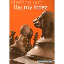 STARTING OUT : THE RUY LOPEZ