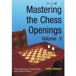 MASTERING THE CHESS OPENING VOLUME 3