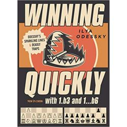 Winning Quickly with 1.b3 and 1…b6: Odessky's Sparkling Lines and Deadly Traps