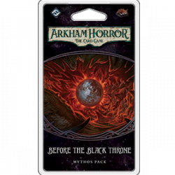 ARKHAM HORROR LCG: BEFORE THE BLACK THRONE