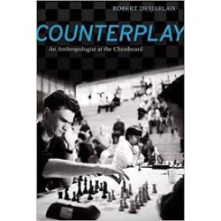 COUNTERPLAY : AN ANTHROPOLOGIST AT THE CHESSBOARD
