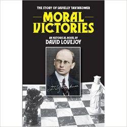 Moral Victories: The Story of Savielly Tartakower