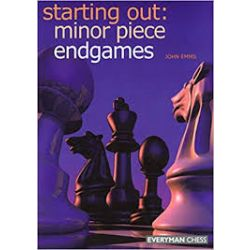 Starting Out : Minor Piece Endgames