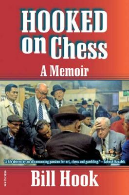 HOOKED ON CHESS : A MEMOIR