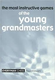 The Most Instructive Games  Of The Young Grandmasters