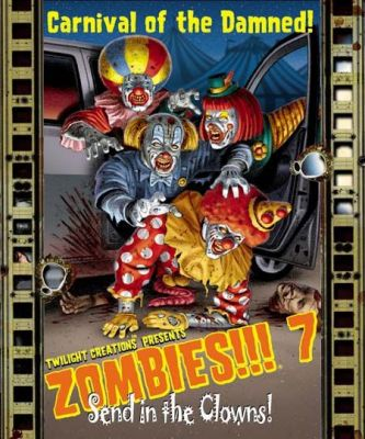 ZOMBIES 7: SEND IN THE CLOWNS