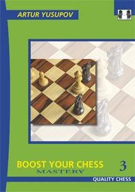 BOOST YOUR CHESS : MASTERY 3