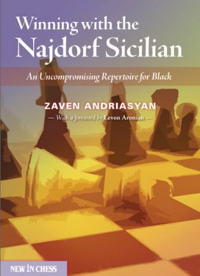 WINNING WITH THE NAJDORF SICILIAN : AN UNCOMPROMISING REPERTOIRE FOR BLACK