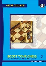 BOOST YOUR CHESS : BEYOND THE BASICS 2