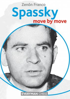 SPASSKY : MOVE BY MOVE