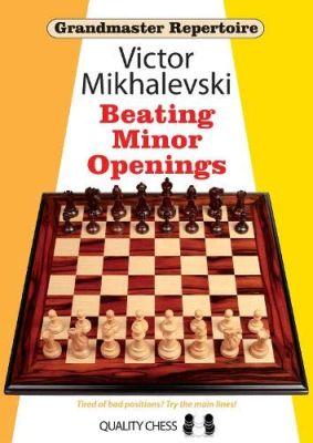 GRANDMASTER REPERTOIRE 19 : BEATING MINOR OPENINGS