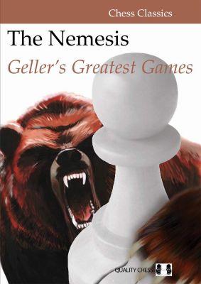 The Nemesis: Geller's Greatest Games