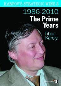 KARPOV'S STRATEGIC WINS 2 : 1986-2010 THE PRIME YEARS